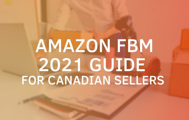 Amazon FBM Guide 2021 for Sellers in Canada